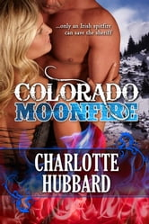 Colorado Moonfire ebook by Charlotte Hubbard