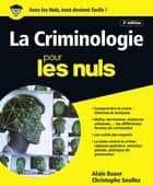 La Criminologie pour les Nuls, grand format, 2e édition ebook by Alain BAUER, Christophe SOULLEZ
