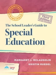 The School Leader's Guide to Special Education ebook by Margaret J. McLaughlin,Kristin Ruedel