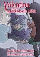 Valentina and the Whackadoodle Witch ebook by Majanka Verstraete