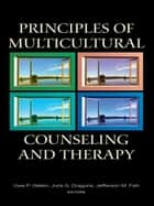 Principles of Multicultural Counseling and Therapy ebook by Uwe P. Gielen, Juris G. Draguns, Jefferson M. Fish
