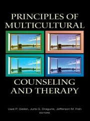 Principles of Multicultural Counseling and Therapy ebook by Uwe P. Gielen,Juris G. Draguns,Jefferson M. Fish