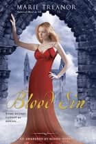 Blood Sin - An Awakened By Blood Novel ebook by Marie Treanor