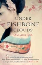 Under Fishbone Clouds ebook by Sam Meekings