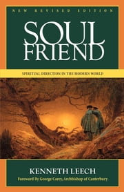 Soul Friend - New Revised Edition ebook by Kenneth Leech