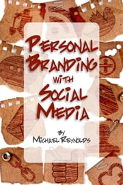 Personal Branding with Social Media ebook by Michael Reynolds
