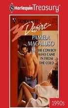 The Cowboy Who Came In From The Cold ebook by Pamela Macaluso