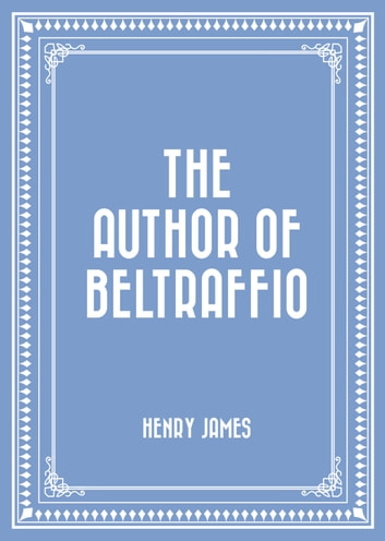 The Author of Beltraffio ebook by Henry James