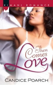 Then Comes Love ebook by Candice Poarch