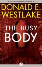 The Busy Body ebook by Donald E Westlake