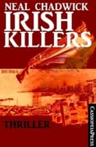 Irish Killers: Thriller ebook by Neal Chadwick