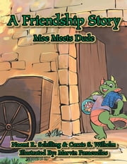 A Friendship Story - Moe Meets Dude ebook by Naomi R. Schilling