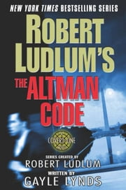 Robert Ludlum's The Altman Code - A Covert-One Novel ebook by Robert Ludlum,Gayle Lynds
