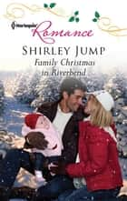 Family Christmas in Riverbend ebook by