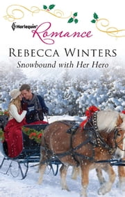Snowbound with Her Hero ebook by Rebecca Winters