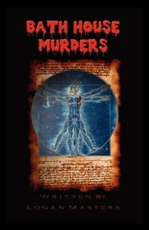 Bath House Murders - Murder mystery ebook by Logan Masters