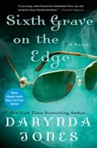Sixth Grave on the Edge - A Novel ebook by Darynda Jones