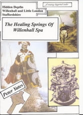 The Healing Springs of Willenhall Spa ebook by Peter Yates