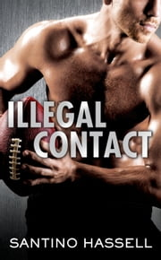 Illegal Contact ebook by Santino Hassell