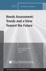 Needs Assessment: Trends and a View Toward the Future - New Directions for Evaluation, Number 144 ebook by James W. Altschuld,Ryan Watkins