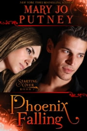 Phoenix Falling (The Starting Over Series, Book 2) ebook by Mary Jo Putney