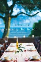 Denting the Bosch ebook by Teresa Link