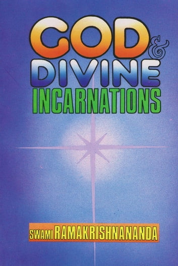 God and Divine Incarnations ebook by Swami Ramakrishnananda
