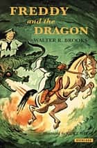 Freddy and the Dragon ebook by Walter R. Brooks, Kurt Wiese