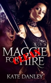 Maggie for Hire - CLEAN - Maggie MacKay: Magical Tracker Clean, #1 ebook by Kate Danley