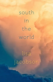 South in the World ebook by Lisa Jacobson