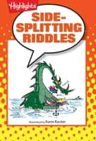 Side-Splitting Riddles ebook by Highlights for Children
