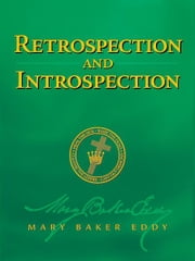 Retrospection and Introspection (Authorized Edition) ebook by Mary Baker Eddy