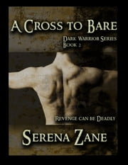 A Cross to Bare ebook by Serena Zane
