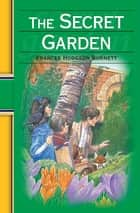The Secret Garden ebook by Frances Hodgson