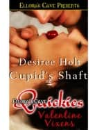 Cupid's Shaft ebook by Desiree Holt