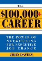 The $100,000+ Career ebook by John Davies