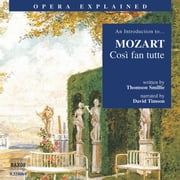 Opera Explained Così fan tutte audiobook by Thomson Smillie