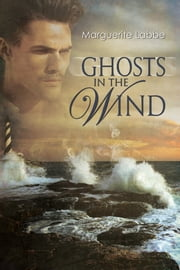 Ghosts in the Wind ebook by Marguerite Labbe