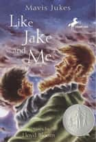 Like Jake and Me ebook by Mavis Jukes