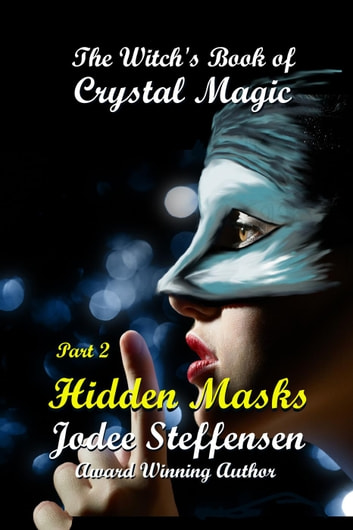 Hidden Masks - The Witch's Book of Crystal Magic ebook by Jodee Steffensen