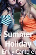 Summer Holiday ebook by Emily Cantore