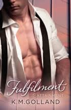 Fulfilment And Attainment ebook by K.m. Golland