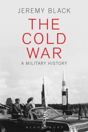 The Cold War - A Military History ebook by Prof. Jeremy Black