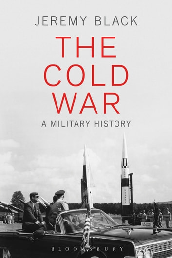 The Cold War - A Military History ebook by Jeremy Black