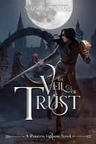The Veil of Trust ebook by S. Usher Evans