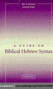 A Guide to Biblical Hebrew Syntax ebook by Kobo.Web.Store.Products.Fields.ContributorFieldViewModel