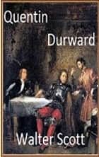 Quentin Durward ebook by Walter Scott, Albert Montémont.