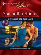 Caught in the Act ebook by Samantha Hunter