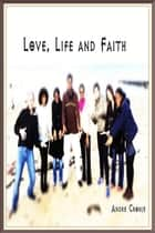 Love, Life and Faith ebook by andre cronje