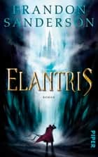 Elantris - Roman ebook by Brandon Sanderson, Ute Brammertz